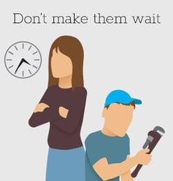 Plumber Tip: Don't Make Customers Wait